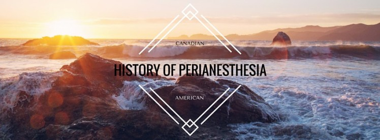HISTORY OF PERIANESTHESIA